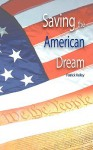 Saving the American Dream: The Path to Prosperity - Patrick Kelley