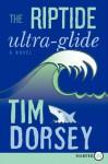 The Riptide Ultra-Glide LP: A Novel - Tim Dorsey