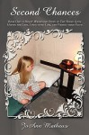 Second Chances: Book One: A Heart-Wrenching Story of Two Young Girls Hoping for Love, Living with Loss, and Finding Their Faith - JoAnn Mathews
