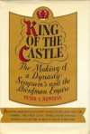 King of the Castle: The Making of a Dynasty: Seagram's and the Bronfman Empire - Peter C. Newman