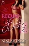 His Rebound Bitch part 2 - Kiki Swinson