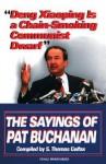 Deng Xiaoping Is a Chain-Smoking Communist Dwarf: The Sayings of Pat Buchanan - S. Thomas Colfax, Patrick J. Buchanan