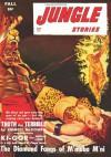 Jungle Stories - Fall/47: Adventure House Presents: - John Peter Drummond, Alexander Wallace, Dan Cushman, Emmett McDowell, A.R. Stuart