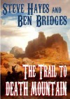 The Trail to Death Mountain - Steve Hayes, Ben Bridges