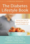 Diabetes Lifestyle Book: Facing Your Fears and Making Changes for a Long and Healthy Life - Jennifer A. Gregg, Glenn M. Callaghan, Steven C. Hayes, Michael Singer