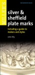 Miller's Silver & Sheffield Plate Marks: Including a Guide to Makers and Styles - John Bly
