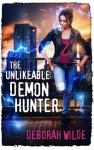 The Unlikeable Demon Hunter (Nava Katz Book 1) - Deborah Wilde
