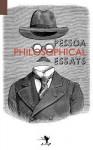 Philosophical Essays: A Critical Edition - Fernando Pessoa, Nuno Ribeiro