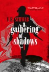 A Gathering of Shadows - V.E. Schwab