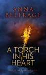 A Torch in His Heart - Anna Belfrage