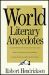 World Literary Anecdotes - Robert Hendrickson