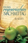Für einen regnerischen Nachmittag (Geschichten eines seltsamen Kochbuchs 1) - RJ Scott, Xenia Melzer