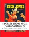 Stories From Buck Jones Comics #6: Classic Western Comics from the 1950s - Richard Buchko