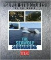 Super Structures of the World: Seawolf Submarine - L - Elaine Pascoe
