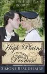 High Plains Promise (Love on the High Plains) (Volume 2) - Simone Beaudelaire