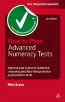 How to Pass Advanced Numeracy Tests: Improve Your Scores in Numerical Reasoning and Data Interpretation Psychometric Tests - Mike Bryon