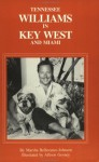 Tennessee Williams in Key West and Miami: A Guide (Famous Footsteps) - Marsha Bellavance-Johnson