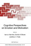 Cognitive Perspectives on Emotion and Motivation - Vernon Hamilton
