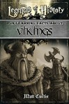 Legends of History: Fun Learning Facts About Vikings: Illustrated Fun Learning For Kids - Matt Curtis