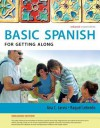 Spanish for Getting Along Enhanced Edition: The Basic Spanish Series - Ana C. Jarvis, Raquel Lebredo, Francisco Mena-Ayllon