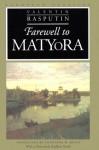 Farewell to Matyora - Valentin Rasputin, Antonina W. Bouis, Kathleen Parthe