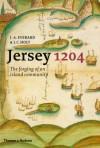 Jersey 1204: The Forging Of An Island Community - Judith Everard, J.C. Holt