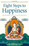 Eight Steps to Happiness: The Buddhist Way of Loving Kindness - Kelsang Gyatso, Andy Leber