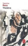 """Théâtre, L'homme Du Hasard, Conversations Après Un Enterrement, La Traversée De L'hiver, """"Art"""" (French Edition) - Yasmina Reza"""