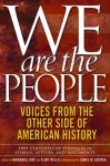 We Are the People: Voices from the Other Side of American History - Nathaniel May, Clint Willis