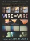 Wire to Wire - Scott Sparling