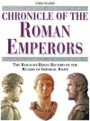Chronicle of the Roman Emperors: The Reign-by-Reign Record of the Rulers of Imperial Rome (The Chronicles Series) - Christopher Scarre, Toby A. Wilkinson