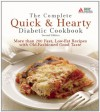 The Complete Quick & Hearty Diabetic Cookbook: More Than 200 Fast, Low-Fat Recipes with Old-Fashioned Good Taste - American Diabetes Association
