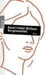 In Alter Vertrautheit. Storys - David Foster Wallace, Marcus Ingendaay, Ulrich Blumenbach