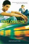 First Crossing: Stories About Teen Immigrants - Donald R. Gallo