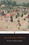 The Rise of Silas Lapham (Penguin Classics) - William Dean Howells, Kermit Vanderbilt