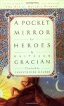 A Pocket Mirror for Heroes - Baltasar Gracián, Christopher Maurer