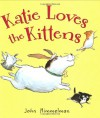 Katie Loves the Kittens - John Himmelman