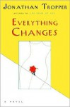 Everything Changes - Jonathan Tropper