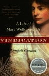 Vindication: A Life of Mary Wollstonecraft - Lyndall Gordon
