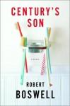 Century's Son - Robert Boswell