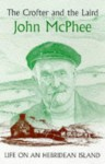 The Crofter and the Laird: Life on an Hebridean Island - John McPhee