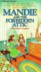 Mandie and the Forbidden Attic - Lois Gladys Leppard