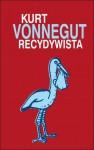 Recydiwista - Jolanta Kozak, Kurt Vonnegut