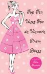 Top Ten Uses for an Unworn Prom Dress - Tina Ferraro