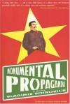 Monumental Propaganda - Vladimir Voinovich