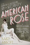 American Rose: A Nation Laid Bare: The Life and Times of Gypsy Rose Lee (Audio) - Karen Abbott, Bernadette Dunne
