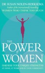 The Power of Women: Harness your unique strengths at home, at work and in your community - Susan Nolen-Hoeksema