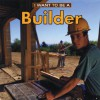 I Want to Be a Builder - Dan Liebman
