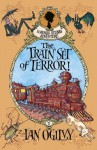 The Train Set of Terror (Measle Stubbs Adventure) - Ian Ogilvy, Chris Mould