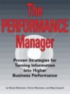 The Performance Manager: Proven Strategies For Turning Information Into Higher Business Performance - Roland Mosiman, Patrick Mosimann, Megan Dussault, John T Blackmore